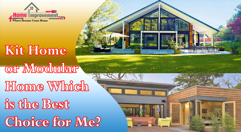 Kit Home or Modular Home: Which is the Best Choice for Me?